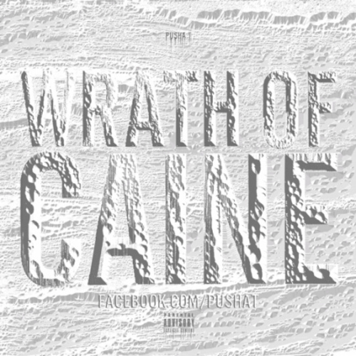 Pusha T  Wrath Of Caine (Mixtape)