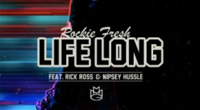 Rockie Fresh – Life Long Ft. Rick Ross & Nipsey Hussle