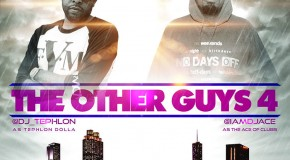 DJ Tephlon (@DJ_Tephlon) & DJ ACE (@IAMDJACE) Present: The Other Guys 4 (Mixtape)