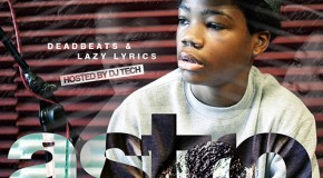 Astro (@AstronomicalKid) – Deadbeats & Lazy Lyrics (Mixtape) (Hosted by DJ Tech (@IAMDJTECH))