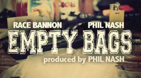 Race Bannon (@itsRaceBannon) Ft. Phil Nash (@Dr_Philnash) &#8211; Empty Bags (Prod. By. @Dr_Philnash)