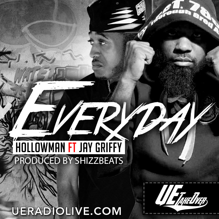Hollowman - Everyday Ft. Jay Griffy (Prod by ShizzBeats)