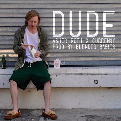 Asher Roth - Dude Ft. Currensy