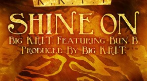 Big K.R.I.T. x Bun B (@BIGKRIT x @BunBTrillOG) – Shine On