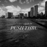 Chance Davis – Push Thru (Freestyle) (Prod. by S1)