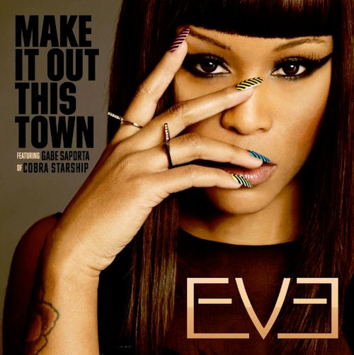 Eve - Make It Out This Town Ft. Gabe Saporta