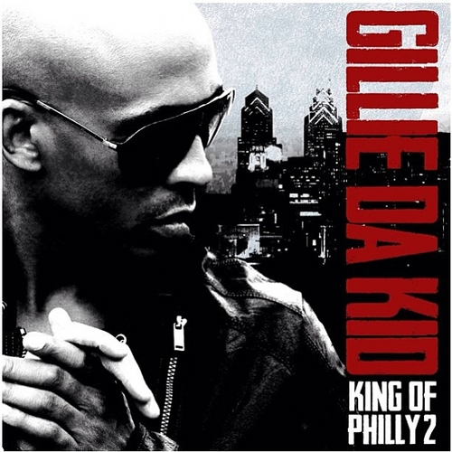 Gillie Da Kid - King Of Philly 2 (Mixtape) (Hosted by DJ Drama)