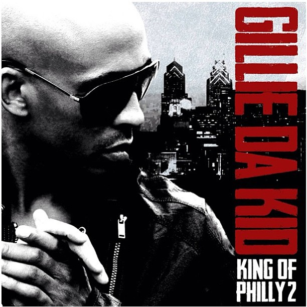 Gillie Da Kid - King of Philly 2 (Mixtape Artwork) (Hosted by DJ Drama)