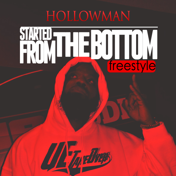 Hollowman - Started From The Bottom Freestyle