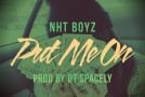 NHT Boyz (@NhtBoyz) &#8211; Put Me On (Produced by Spacely) (Hosted by @DjCosTheKid)