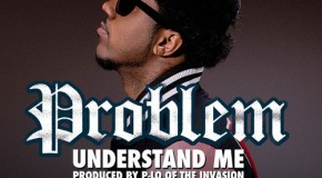 Problem (@ItsAProblem) &#8211; Understand Me (Prod. by @HBKPLO)