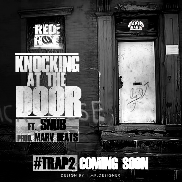 Rediroc - Knocking At The Door Ft SNUB (Prod Marv Beats)