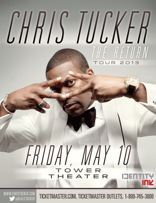 The Return Of Chris Tucker (Philly) (May 10th)