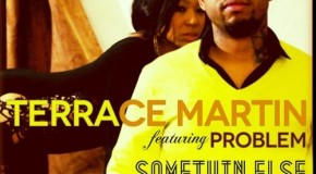 Terrace Martin (@terracemartin) ft. Problem (@itsaproblem) – Something Else (Prod. by @9thWonder)
