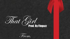 JAE E (@yaboyjaee) &#8211; That Girl (Prod. by Fingazz (@FingaDelic))