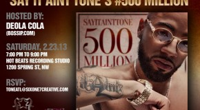 Finally Famous & SixOne7Creative (@SixOne7Creative) Present: SayItAintTone Listening Event (2-23-13) (ATLANTA)
