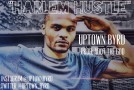 Uptown Byrd (@Uptown_Byrd) &#8211; Harlem Hustle (Prod by ADot The God)