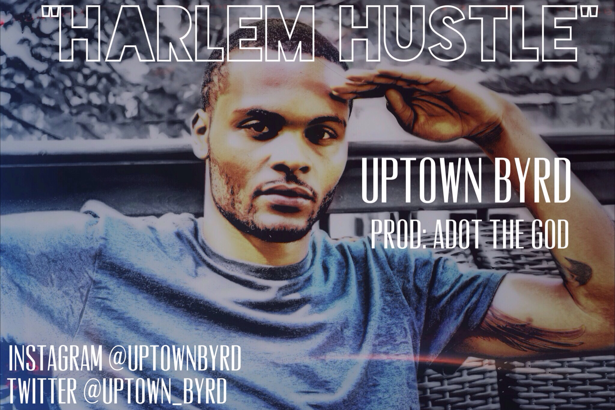 Uptown Byrd - Harlem Hustle (Prod by ADot The God)
