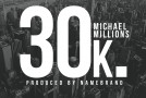 Michael Millions (@MichaelMillions) &#8211; 30k (Prod. by Namebrand (@NameBrand_PRMG))