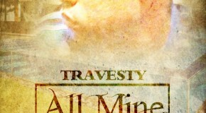 Travesty (@travestySR) Ft. Von G. &#8211; All Mine
