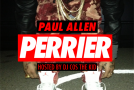 Paul Allen (@1PaulAllen) &#8211; Perrier (Mixtape) (Hosted by @DJCosTheKid)