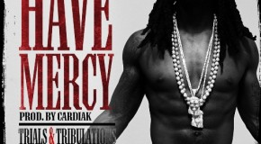 Ace Hood &#8211; Have Mercy (Prod by Cardiak)
