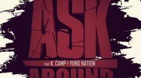 K Camp(@KCamp427) & Yung Nation (@YungNation) – Ask Around (Prod. By @BigFruitBeatz)