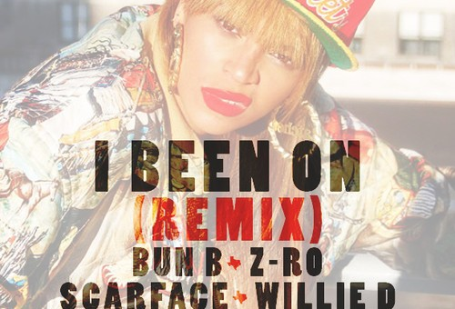 Beyoncé – I Been On (Remix) Ft. Bun B, Z-Ro, Scarface, Willie D, Slim Thug & Lil Keke