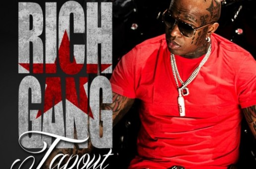 Birdman – Tapout Ft. Future, Lil Wayne, Mack Maine & Nicki Minaj