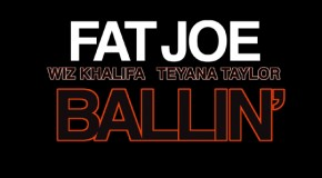 Fat Joe – Ballin Ft. Wiz Khalifa x Teyana Taylor