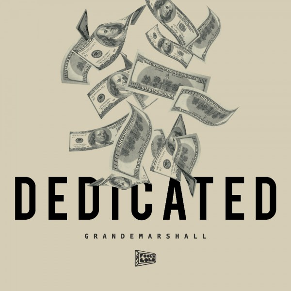 GrandeMarshall - Dedicated Ft. Saudi Money (aka Asaad)