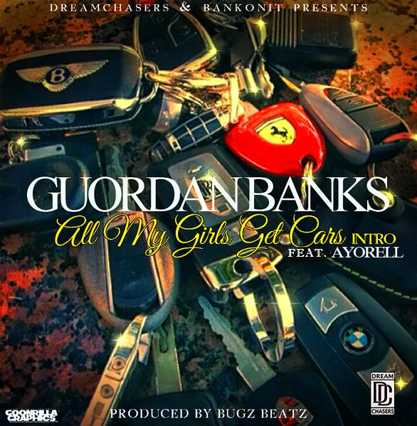 Guordan Banks - All My Girls Get Cars Intro Ft. Ayorell (Prod by Budz Beatz)