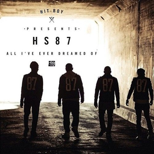 Hit-Boy Presents HS87 All I've Ever Dreamed Of (Mixtape)