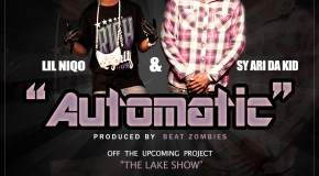 LIL NIQO (@LilNiqo) &#038; SY ARI DA KID (@SyAriDakid) &#8211; Automatic (Prod. By @BeatZombie91)