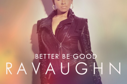 RaVaughn (@ItsRaVaughn) Ft. Wale (@Wale) – Better Be Good (Video)