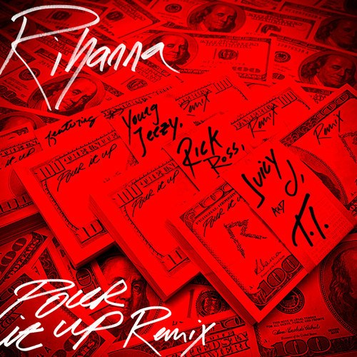 Rihanna - Pour It Up (Remix) Ft. Young Jeezy, Rick Ross, Juicy J &amp; T.I.