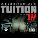 Stacks Ruega x Razor x Plus Tax – Tuition (Prod by 808 Ace)