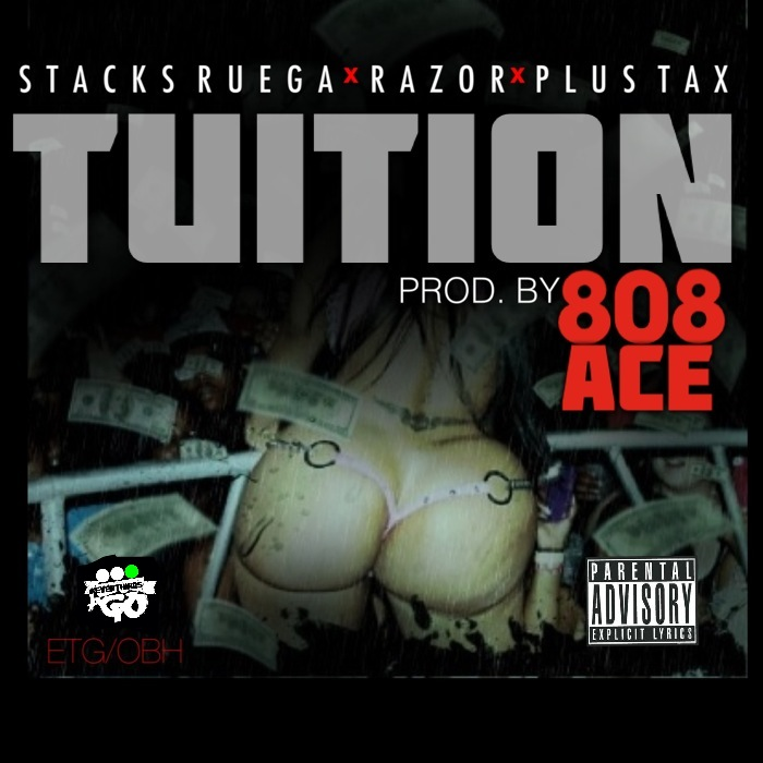 Stacks Ruega x Razor x Plus Tax - Tuition (Prod by 808 Ace)