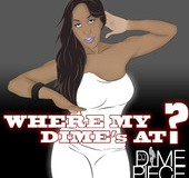 DJ Dimepiece (@DJDimepiece) – Where My D.I.M.E's At?