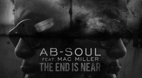 Ab-Soul &#8211; The End is Near (Feat. Mac Miller)