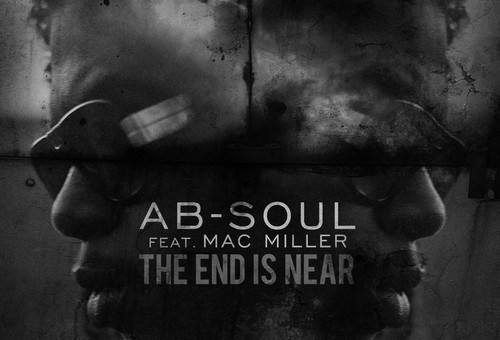 Ab-Soul – The End is Near (Feat. Mac Miller)