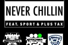 Deuce &#8211; Never Chillin Ft. Plus Tax &#038; Sport