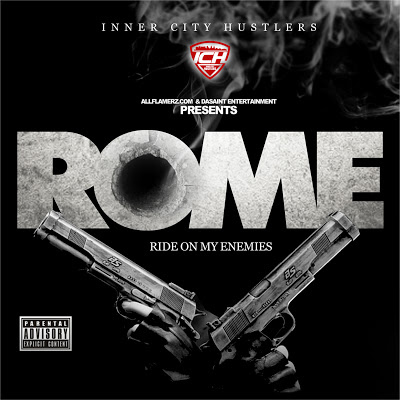 I.C.H. - R.O.M.E. (Ride On My Enemies) (Mixtape)
