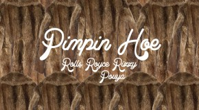Rolls Royce Rizzy &#8211; Pimpin Hoe Ft. Pouya (Prod. By Fresco Stevens)