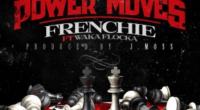 Frenchie x Waka Flocka &#8211; Power Moves (Artwork)