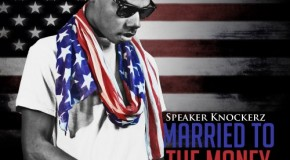 Speaker Knockerz &#8211; Married To The Money (Mixtape)