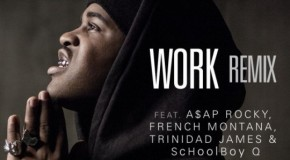 ASAP Ferg &#8211; Work (Remix) Ft. ASAP Rocky, French Montana, Trinidad James &amp; ScHoolboy Q