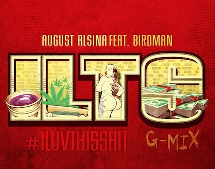August Alsina &#8211; I Luv This Shit (Remix) Ft. Birdman