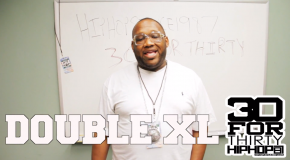 [Day 17] Double XL – 30 For THIRTY DMV Freestyle (Video)