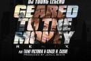 DJ Young Legend x Tiani Victoria x Chase N. Cashe &#8211; Geared To The Money (Remix) (Prod by Jahlil Beats)